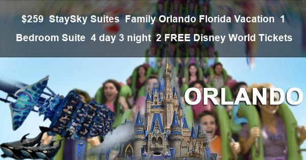 $259 | StaySky Suites | Family Orlando Florida Vacation | 1 Bedroom Suite | 4 day 3 night | 2 FREE Disney World Tickets
