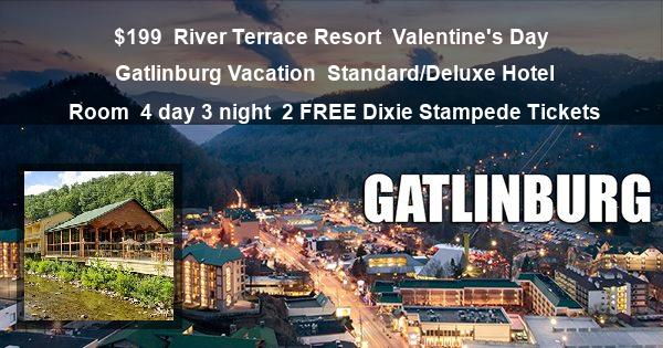 $199 | River Terrace Resort | Valentine's Day Gatlinburg Vacation | Standard/Deluxe Hotel Room | 4 day 3 night | 2 FREE Dixie Stampede Tickets