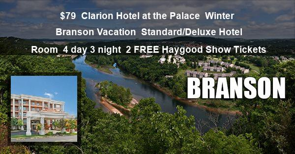 $79 | Clarion Hotel at the Palace | Winter Branson Vacation | Standard/Deluxe Hotel Room | 4 day 3 night | 2 Haygood Show Tickets