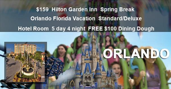 $159 | Hilton Garden Inn | Spring Break Orlando Florida Vacation | Standard/Deluxe Hotel Room | 5 day 4 night | FREE $100 Dining Dough
