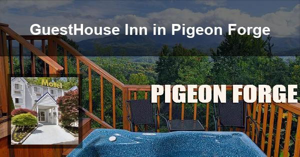 GuestHouse Inn in Pigeon Forge