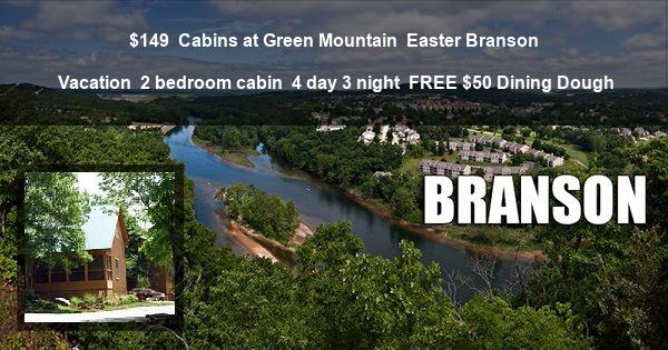 $149 | Cabins at Green Mountain | Easter Branson Vacation | 2 bedroom cabin | 4 day 3 night | FREE $50 Dining Dough