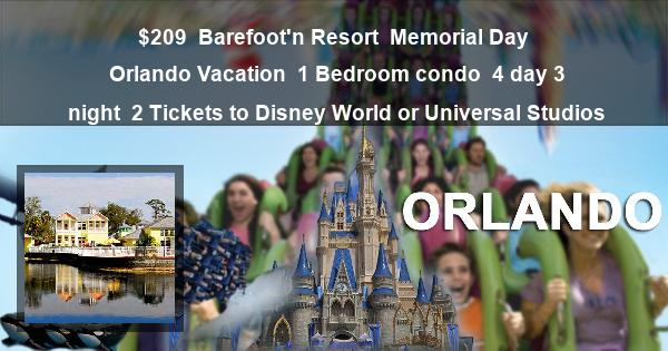 $209 | Barefoot'n Resort | Memorial Day Orlando Vacation | 1 Bedroom condo | 4 day 3 night | 2 Tickets to Disney World or Universal Studios