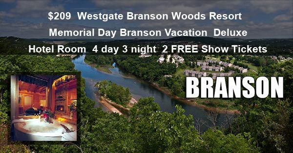 $209 | Westgate Branson Woods Resort | Memorial Day Branson Vacation | Deluxe Hotel Room | 4 day 3 night | 2 FREE Show Tickets