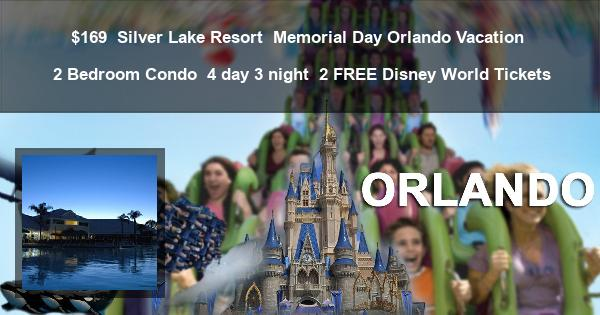 $169 | Silver Lake Resort | Memorial Day Orlando Vacation | 2 Bedroom Condo | 4 day 3 night | 2 FREE Disney World Tickets