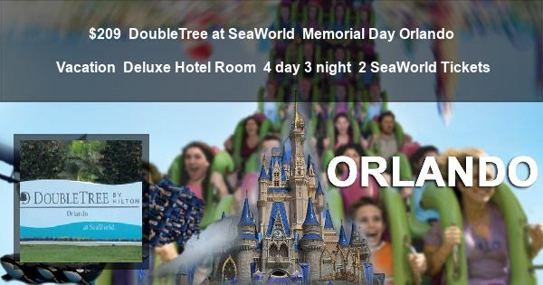 $209 | DoubleTree at SeaWorld | Memorial Day Orlando Vacation | Deluxe Hotel Room | 4 day 3 night | 2 SeaWorld Tickets