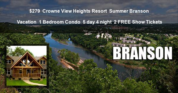 $279 | Crowne View Heights Resort | Summer Branson Vacation | 1 Bedroom Condo | 5 day 4 night | 2 Show Tickets