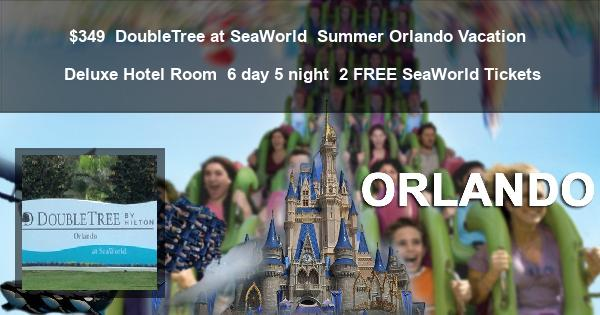 $349 | DoubleTree at SeaWorld | Summer Orlando Vacation | Deluxe Hotel Room | 6 day 5 night | 2 FREE SeaWorld Tickets