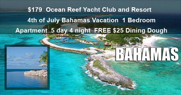 $179 | Ocean Reef Yacht Club and Resort | 4th of July Bahamas Vacation | 1 Bedroom Apartment | 5 day 4 night | FREE $25 Dining Dough