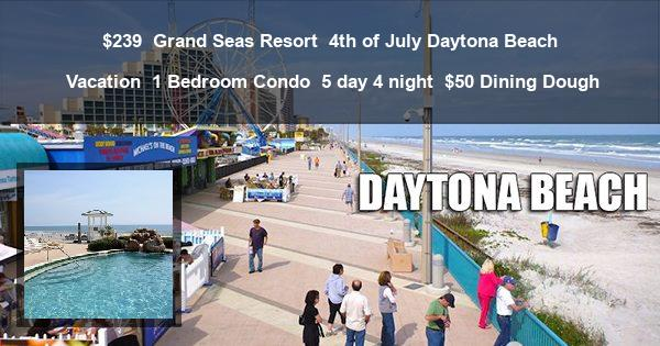 $239 | Grand Seas Resort | 4th of July Daytona Beach Vacation | 1 Bedroom Condo | 5 day 4 night | $50 Dining Dough