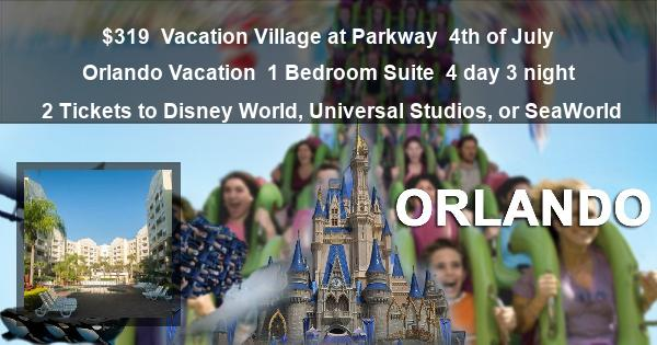 $319 | Vacation Village at Parkway | 4th of July Orlando Vacation | 1 Bedroom Suite | 4 day 3 night | 2 Tickets to Disney World, Universal Studios, or SeaWorld