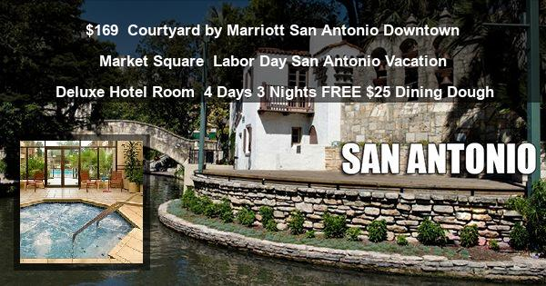 $169 | Courtyard by Marriott San Antonio Downtown Market Square | Labor Day San Antonio Vacation | Deluxe Hotel Room | 4 Days 3 Nights |FREE $25 Dining Dough