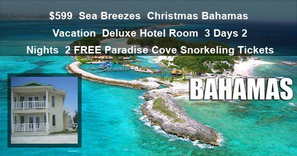 $599 | Sea Breezes | Christmas Bahamas Vacation | Deluxe Hotel Room | 3 Days 2 Nights | 2 Paradise Cove Snorkeling Tickets